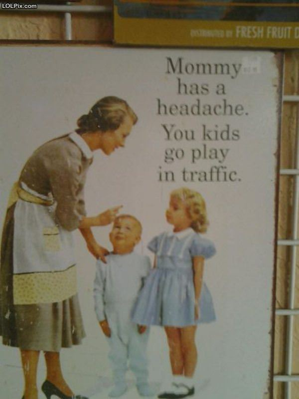 Mommy Has A Headache