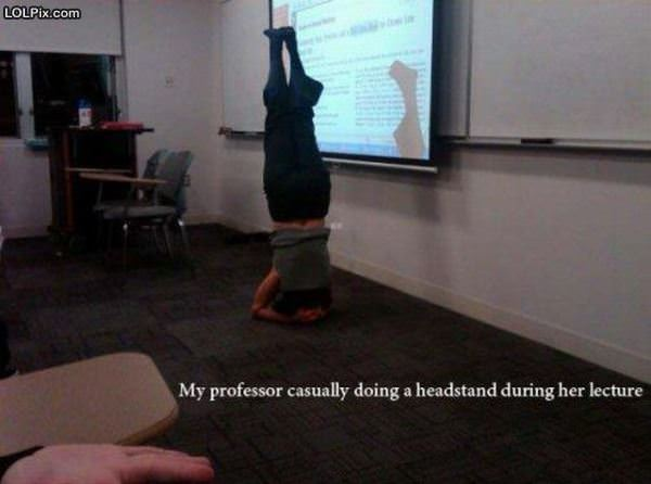 Headstand During Lecture