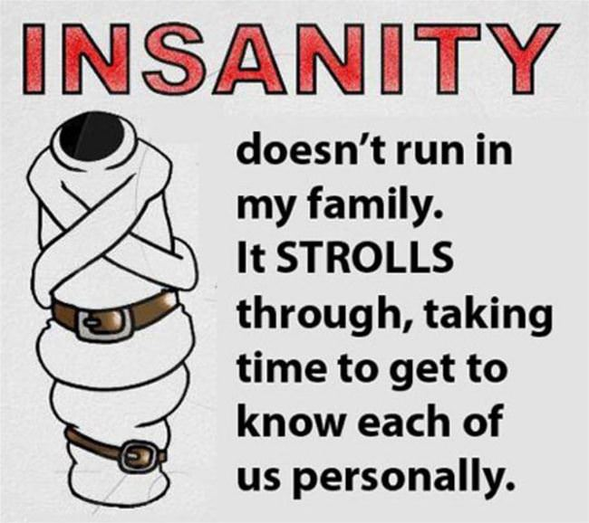 insanity and my family