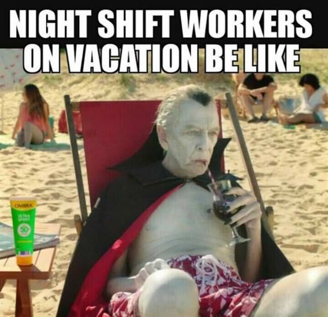 night shift workers on vacation