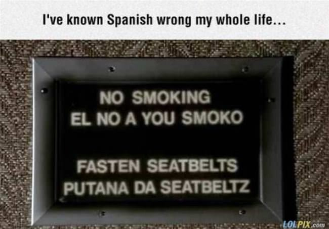 known spanish wrong my whole lifo