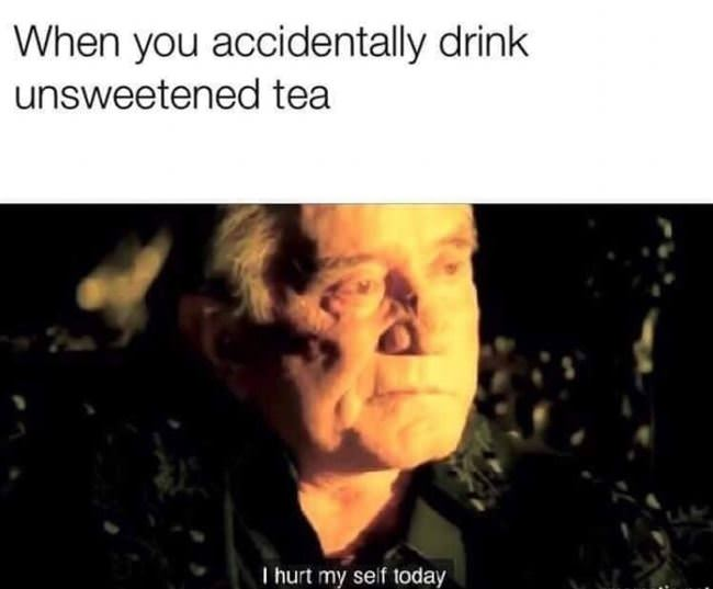 accidentally drink unsweeted tea