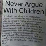 never argue with kids