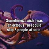 i wish i was an octopus