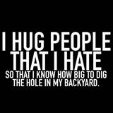 i hug people that i hate