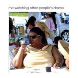 other peoples drama