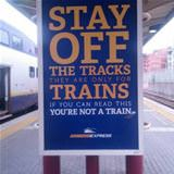 stay off the train tracks please