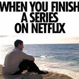 finish a series on netflix