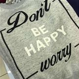 dont be happy