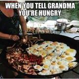 Tell Grandma You Are Hungry