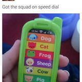 squad on speed dial