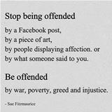 stop being offended by the wrong things