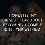 biggest fear of becoming a zombie