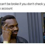 cant be broke if you dont check