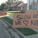 slow down we love our kids