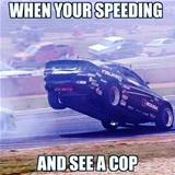 speeding and see a cop