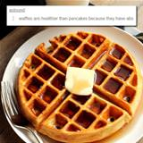 waffles are healthier