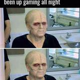 have you been gaming all night