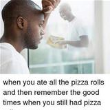 i miss those damn pizza rolls