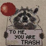 to me you are trash