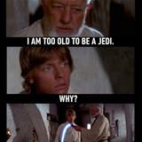 Too Old To Be A Jedi