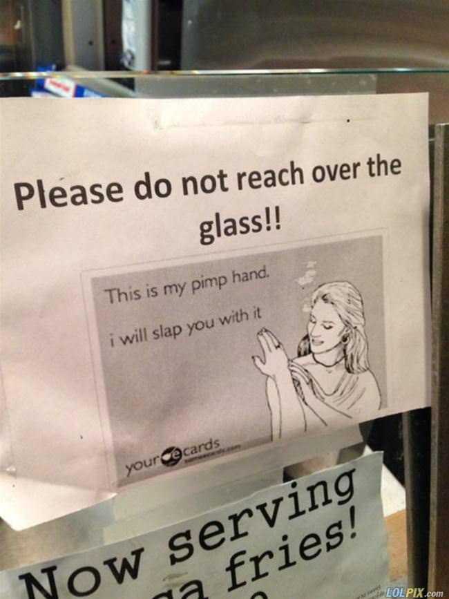 do not reach over glass