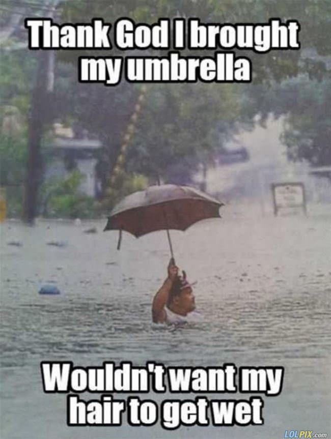 thank god you brought an umbrella