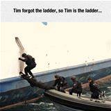 tim forgot the ladder