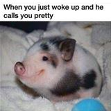 you just woke up