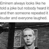 eminem has good jokes ok