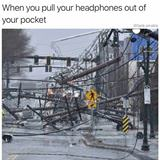 pull your headphones out